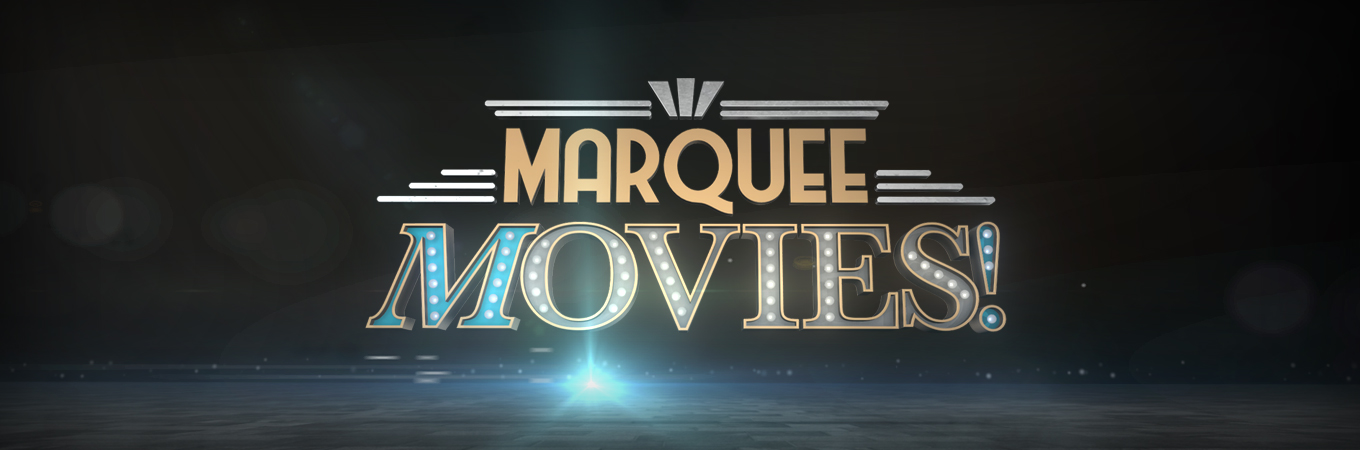 Movies! TV Network | Marquee Movies